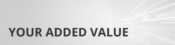 Your added value